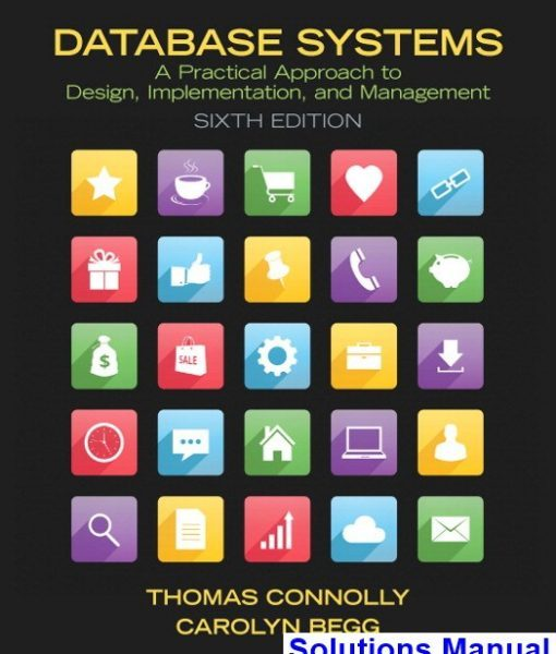 Database Systems A Practical Approach to Design Implementation and Management 6th Edition Connolly Solutions Manual