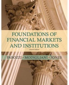 Test Bank for Foundations of Financial Markets and Institutions, 4th Edition: Frank J. Fabozzi