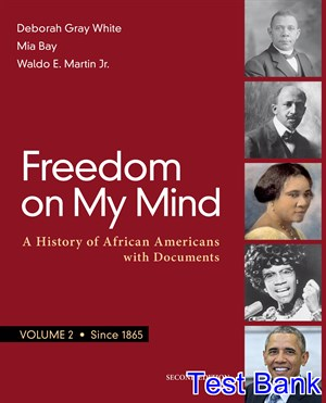 Freedom on My Mind Volume 2 A History of African Americans with Documents 2nd Edition White Test Bank