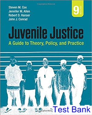 Juvenile Justice A Guide to Theory Policy and Practice 9th Edition Cox Test Bank