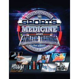 Test Bank for Introduction to Sports Medicine and Athletic Training 3rd Edition by France
