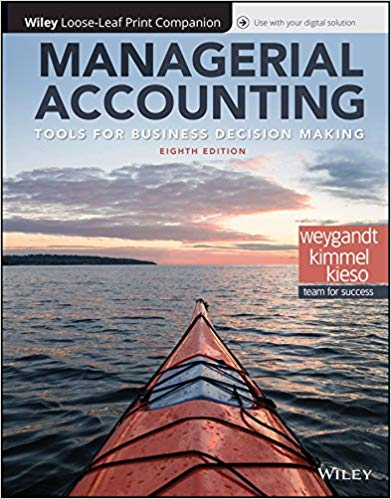 Test Bank for Managerial Accounting Tools for Business Decision Making 8th Edition by Weygandt