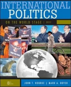 Test Bank For International Politics on the World Stage, Brief 8th Edition 8th Edition