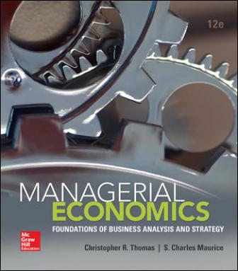 Test Bank for Managerial Economics, 12th Edition, Christopher Thomas, S. Charles Maurice, ISBN10: 0078021901, ISBN13: 9780078021909