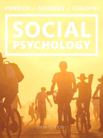 Test Bank for Social Psychology: Goals in Interaction, 6th Edition, Douglas Kenrick, ISBN-10: 0133940195, ISBN-13: 9780133940190