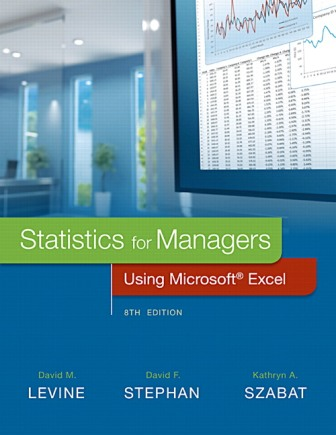 Test Bank for Statistics for Managers Using Microsoft Excel, 8th Edition, David M. Levine, ISBN-10: 0134173058, ISBN-13: 9780134173054