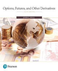 Solution Manual for Options Futures and Other Derivatives 10th Edition John C. Hull, ISBN-10: 013447208X, ISBN-13: 9780134472089