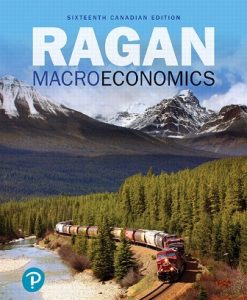 Solution Manual for Macroeconomics, 16th Canadian Edition, Christopher T.S. Ragan, ISBN-10: 0135322855, ISBN-13: 9780135322857