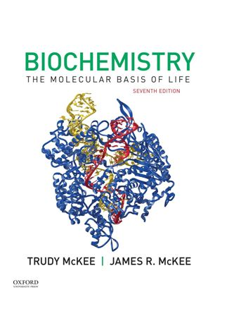 Test Bank for Biochemistry: The Molecular Basis of Life, 7th Edition, James R. McKee, Trudy McKee, ISBN-10: 019084762X, ISBN-13: 9780190847623
