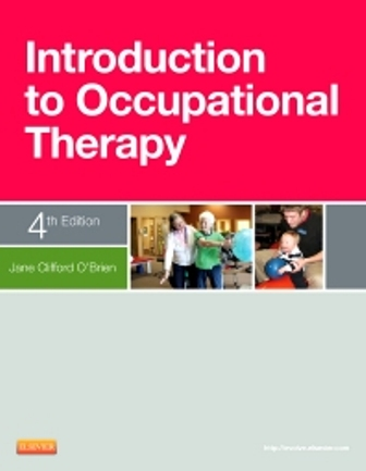 Test Bank for Introduction to Occupational Therapy, 4th Edition, Jane O'Brien, ISBN: 9780323266390, ISBN: 9780323086370