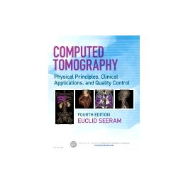 Test Bank for Computed Tomography 4th Edition by Seeram