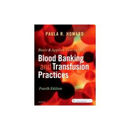 Test Bank for Basic and Applied Concepts of Blood Banking and Transfusion Practices 4th Edition by Howard