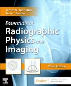 Test Bank for Essentials of Radiographic Physics and Imaging, 3rd Edition, James Johnston, ISBN: 9780323566681