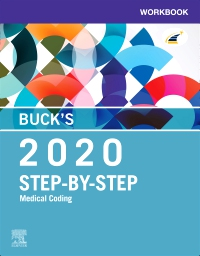 Test Bank for Buck's Workbook for Step-by-Step Medical Coding, 2020 Edition, Elsevier, ISBN: 9780323609494, ISBN: 9780323694407