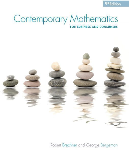 Solution Manual for Contemporary Mathematics for Business and Consumers, 9th Edition, Robert Brechner, George Bergeman, ISBN-10: 0357026446, ISBN-13: 9780357026441