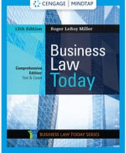 Solution Manual for Business Law Today, Comprehensive, 12th Edition, Roger LeRoy Miller, ISBN-10: 0357038010, ISBN-13: 9780357038017, ISBN-10: 0357037987, ISBN-13: 9780357037980, ISBN-10: 0357038185, ISBN-13: 9780357038185