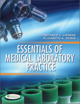 Test Bank for Essentials of Medical Laboratory Practice, 1st Edition, Constance L Lieseke, Elizabeth A Zeibig, ISBN-13: 9780803618992