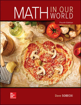 Test Bank for Math in Our World, 4th Edition, David Sobecki, ISBN10: 125996969X, ISBN13: 9781259969690