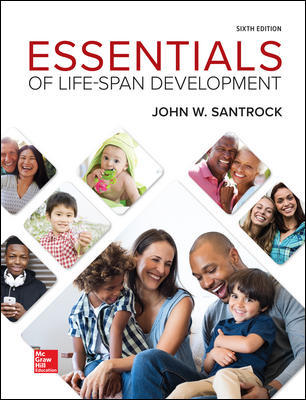 Test Bank for Essentials of Life-Span Development, 6th Edition, John Santrock, ISBN10: 1260054306, ISBN13: 9781260054309