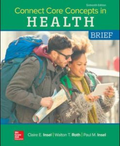 Test Bank for Connect Core Concepts in Health, BRIEF, 16th Edition, Paul Insel, Walton Roth, ISBN10: 1260500659, ISBN13: 9781260500653