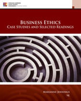 Test Bank for Business Ethics: Case Studies and Selected Readings, 9th Edition, Marianne M. Jennings, ISBN-10: 1305972546, ISBN-13: 9781305972544