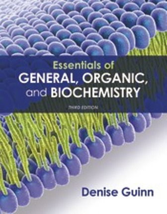 Solution Manual for Essentials of General, Organic, and Biochemistry, 3rd Edition, Denise Guinn, ISBN-10: 131907944X, ISBN-13: 9781319079444