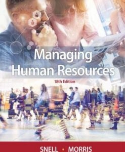 Test Bank for Managing Human Resources, 18th Edition, Scott Snell, Shad Morris, ISBN: 9781337387231