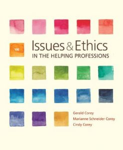 Solution Manual for Issues and Ethics in the Helping Professions, 10th Edition, Gerald Corey, ISBN-10: 1337406295, ISBN-13: 9781337406291