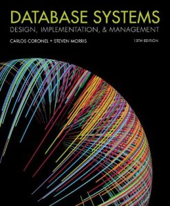 Solution Manual for Database Systems: Design, Implementation, and Management 13th Edition Coronel ISBN-10: 1337627909, ISBN-13: 9781337627900