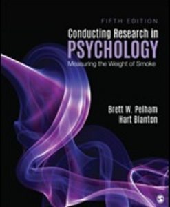 Test Bank for Conducting Research in Psychology Measuring the Weight of Smoke, 5th Edition, Brett W. Pelham, Hart Blanton, ISBN: 9781544333342