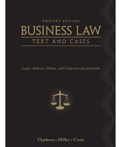 Business Law Text and Cases Clark Miller Cross 12th Edition Solutions Manual