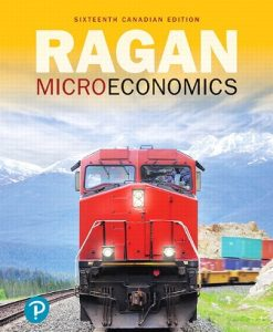 Test Bank for Microeconomics, 16th Canadian Edition, Christopher T.S. Ragan, Christopher Ragan, ISBN-10: 0135335442, ISBN-13: 9780135335444