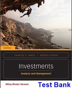 Investments Analysis and Management 13th Edition Jones Test Bank