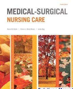 Medical Surgical Nursing Care 4th Edition Burke Solutions Manual